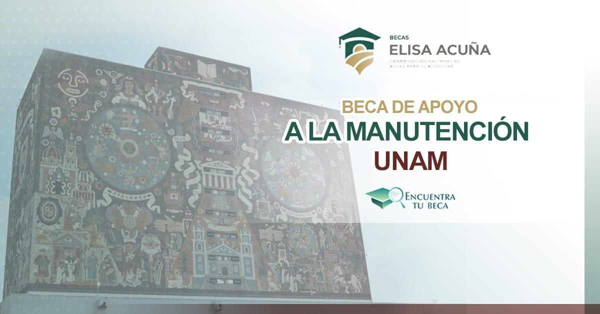 Beca de Apoyo a la Manutención UNAM-2021 - Encuentra Tu Beca
